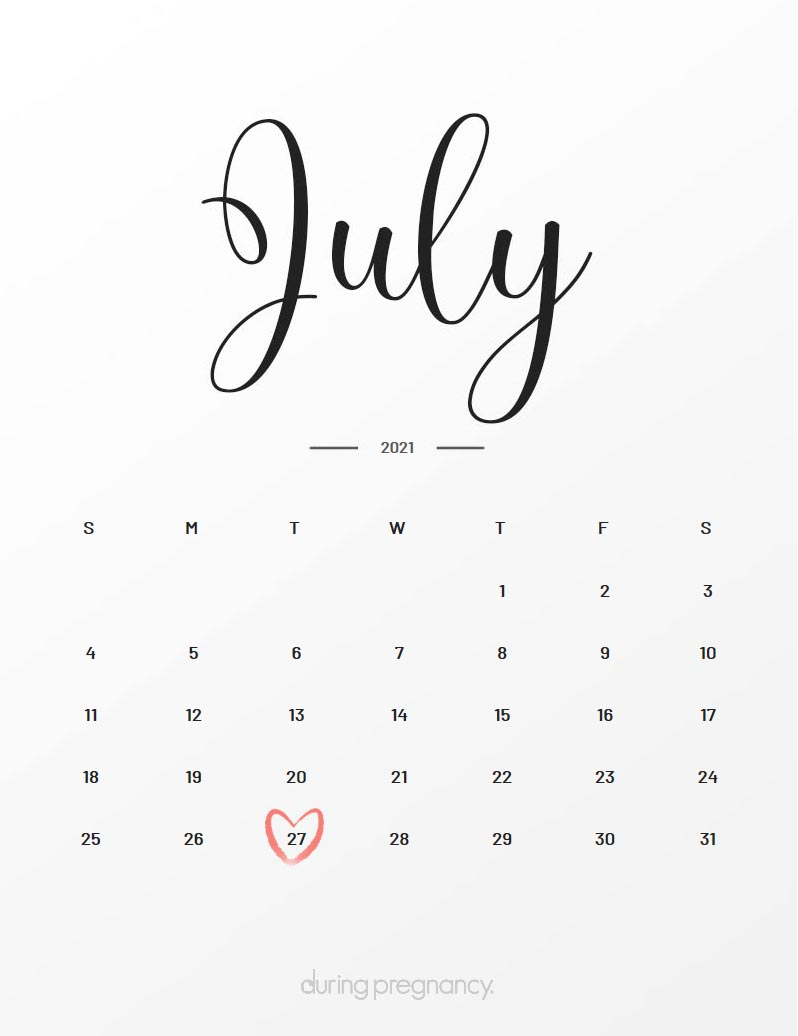 July 27 2021 Calendar Due Date: July 27, 2021 | During Pregnancy